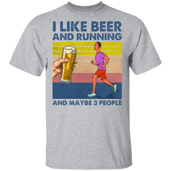 I Like Beer And Running And Maybe 3 People T-Shirt