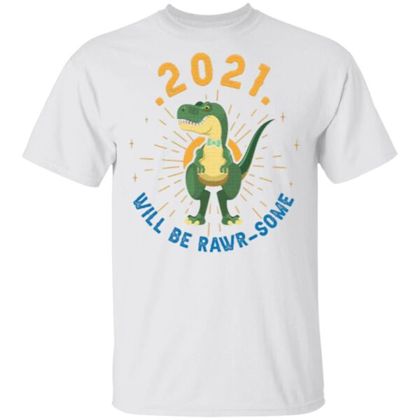 2021 Will Be Rawrsome T-Shirt