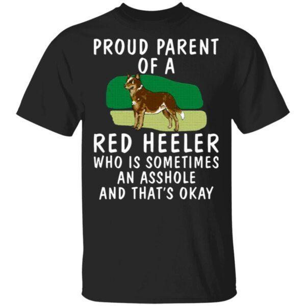 Proud Parent Of A Red Heeler Dog T-Shirt