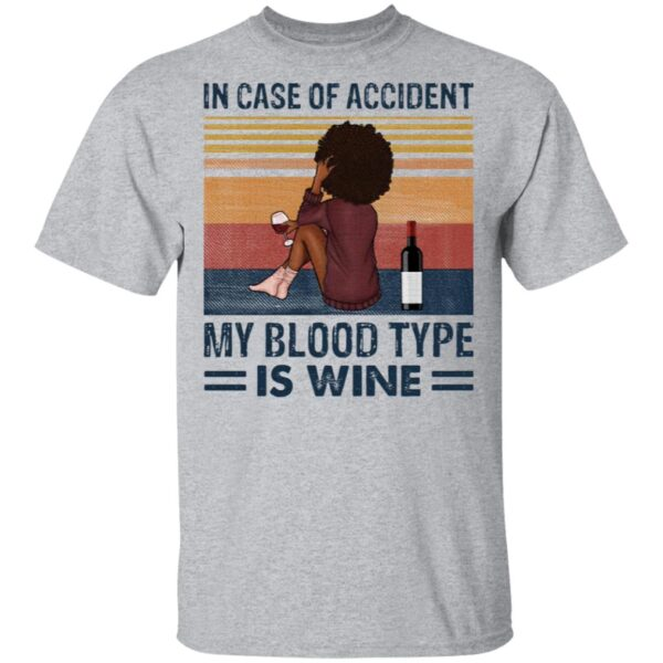 Girl in case of accident my blood type is wine T-Shirt