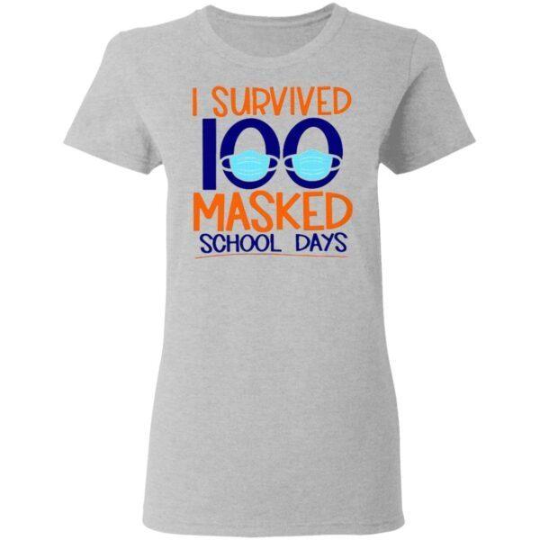I Survived 100 Masked School Days Student Life T-Shirt