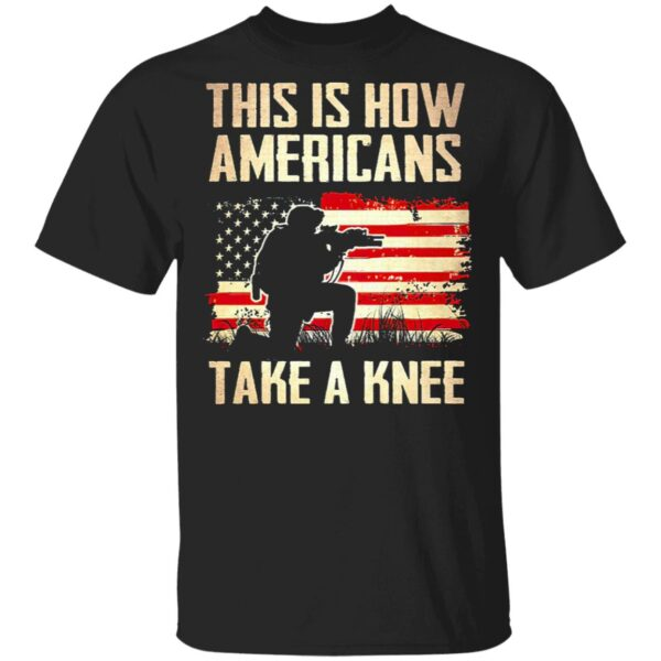 Veteran This Is How Americans Take A Knee T-Shirt
