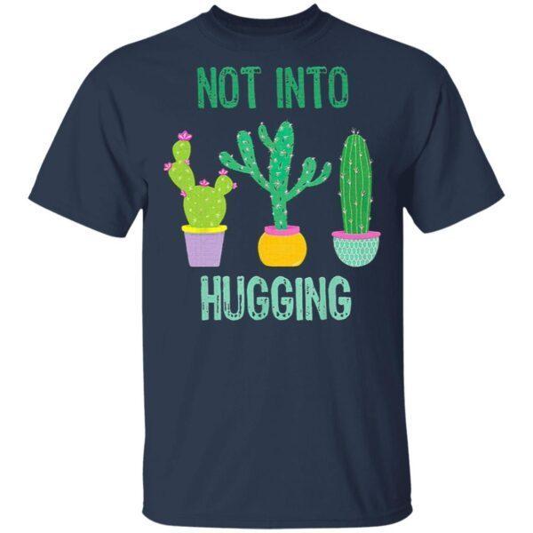 Cactus Succulent Not Into Hugging T-Shirt