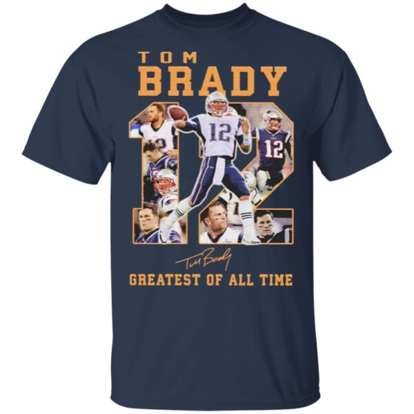 Tom Brady 12 Greatest of all time signatures T-Shirt