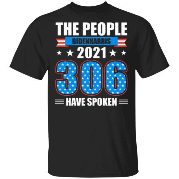 Biden Harris 2021 the People Have Spoken Electoral Votes Victory Political T-Shirt