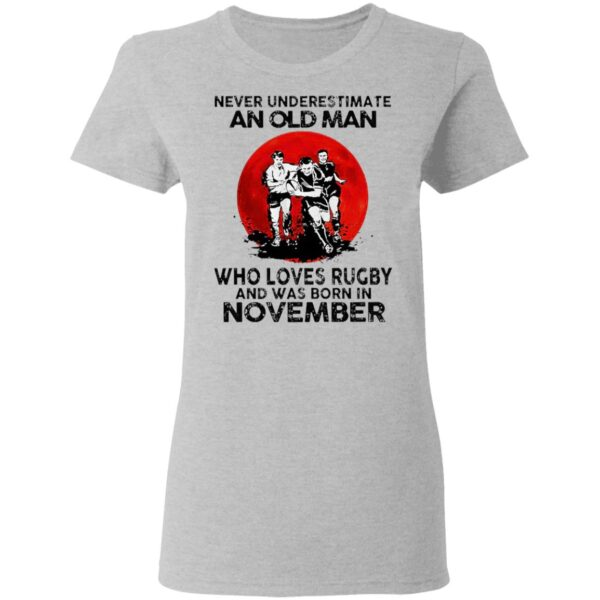 Never Underestimate An Old Man Who Loves Rugby And Was Born In November Blood Moon T-Shirt
