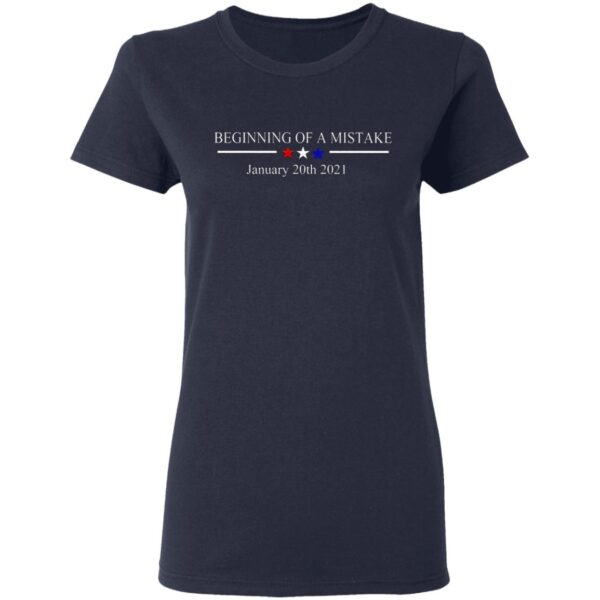 Beginning Of A Mistake January 20th 2021 T-Shirt