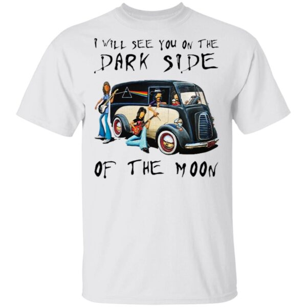 Pink Floyd I Will See You On The Dark Side Of The Moon T-Shirt