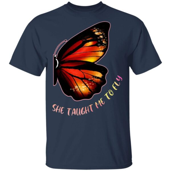 She Taught Me To Fly Butterfly T-Shirt