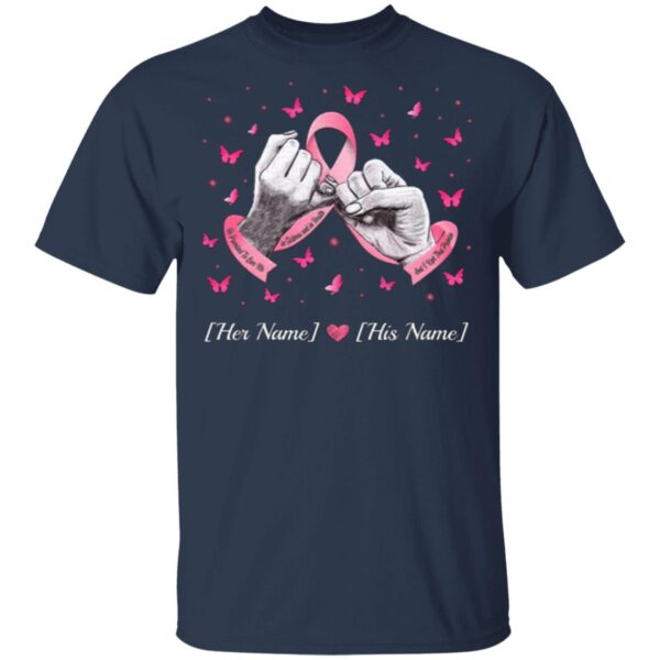 Personalized Breast Cancer My Husband Promise To Love Me In Sickness And In Heatlh Pink Ribbon T-Shirt