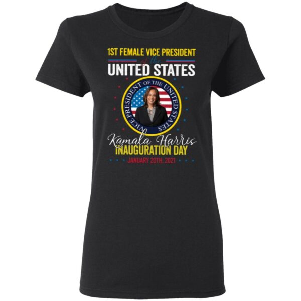 Kamala Harris First Female Vice President Inauguration Day T-Shirt