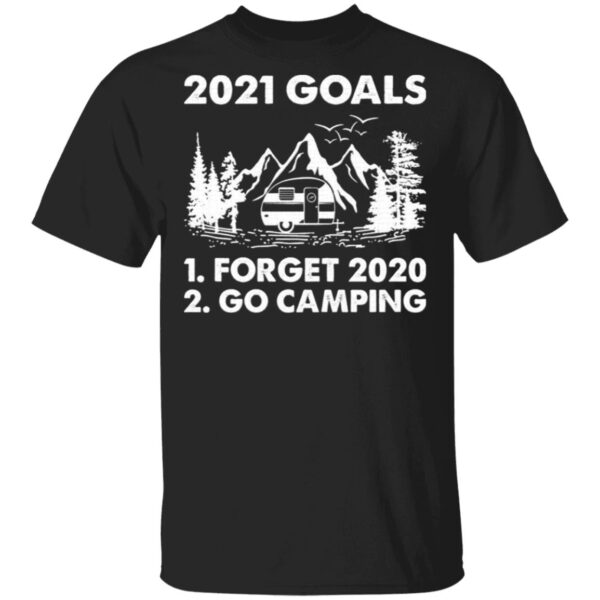 2021 Goals Forget 2020 Go Camping T-Shirt