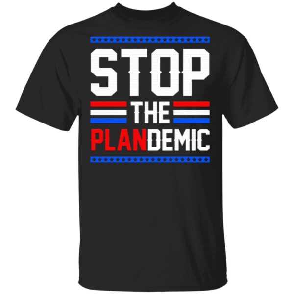 Stop The Plandemic Covid-19 T-Shirt