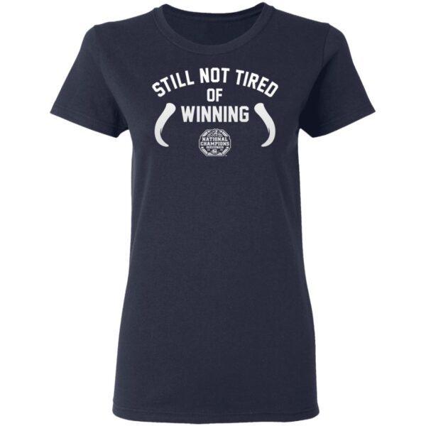 Alabama football still not tired of winning T-Shirt