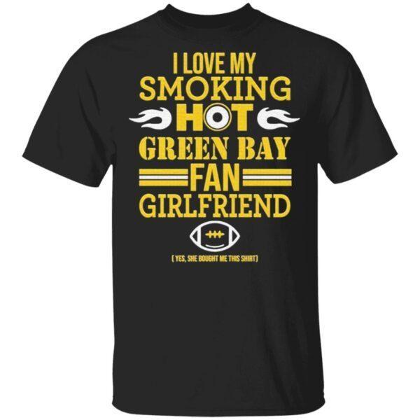 I love My smoking hot Green Bay Packers Fan Girlfriend T-Shirt