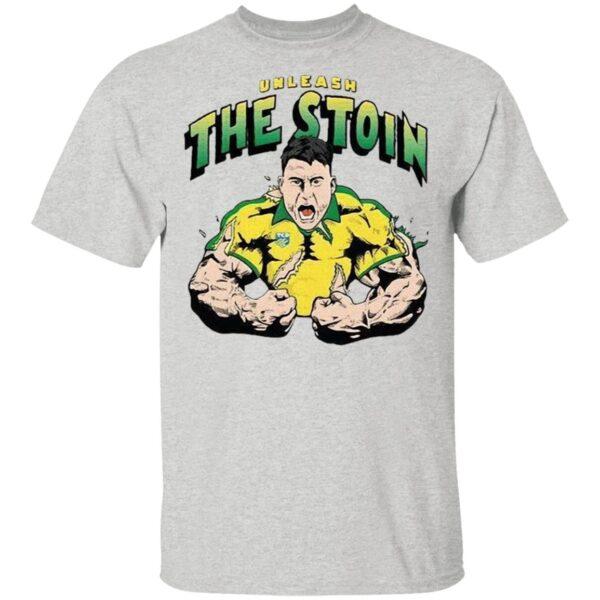 Unleash The Stoin T-Shirt