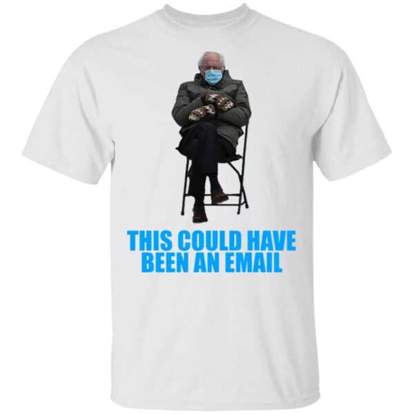 Bernie Sanders Mittens Sitting Inaugruation This Could Been An Email 2021 T-Shirt