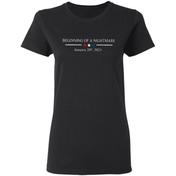 Beginning Of A Nightmare January 20Th 2021 T-Shirt