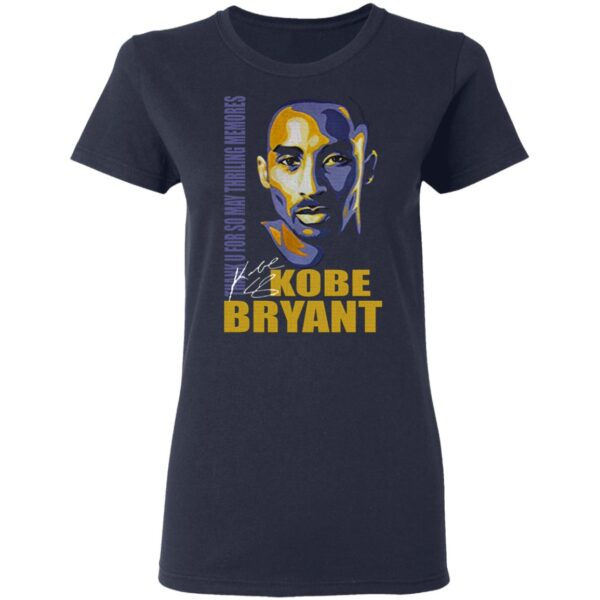 Thank You So May Thrilling Memories With Kobe Bryant Signature T-Shirt