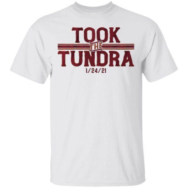 Took the tundra T-Shirt