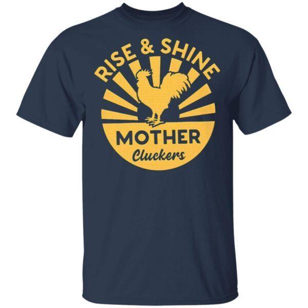 Rise And Shine Mother Clucker Sunburst Thirts T-Shirt