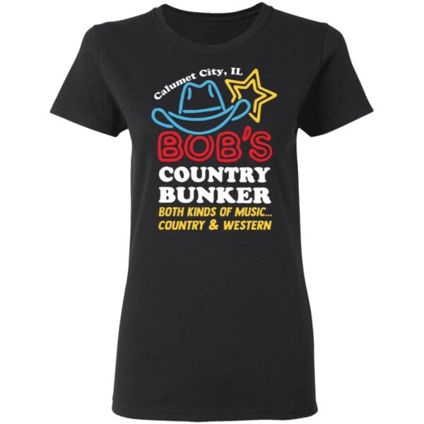 Calumet City IL Bob's Country Bunker T-Shirt