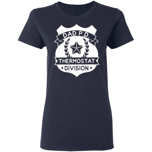 Dad P D Thermostat division T-Shirt