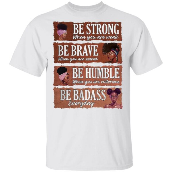 Afro Breast Cancer Be Strong Be Brave Be Humble Be Badass T-Shirt