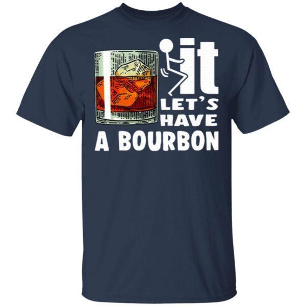 Wine It Let's Have A Bourbon T-Shirt