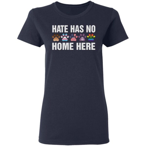 Dog Hate Has No Home Here T-Shirt