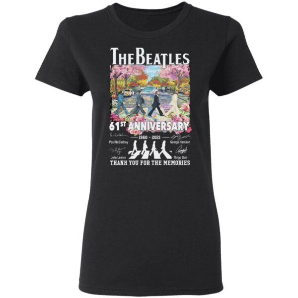 The Beatle Abbey Road 61st Anniversary 1960 2021 Signatures Thanks For The Memories T-Shirt