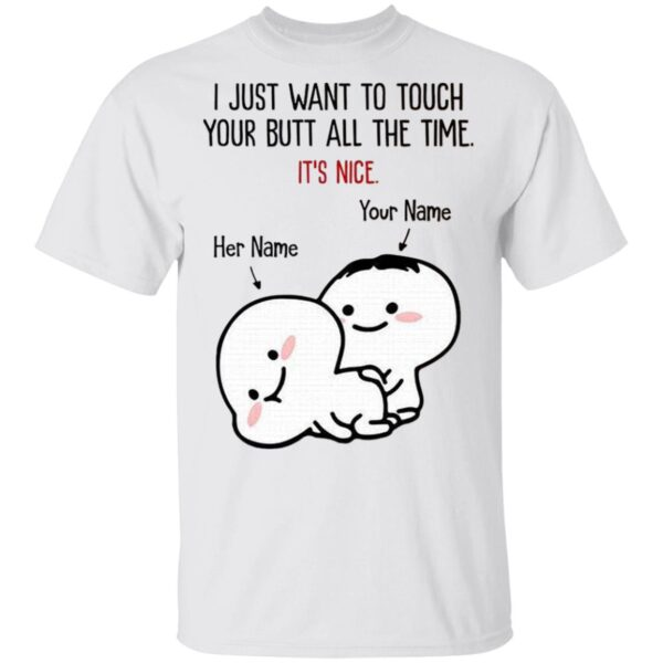 Personalized I Want To Touch Your Butt T-Shirt