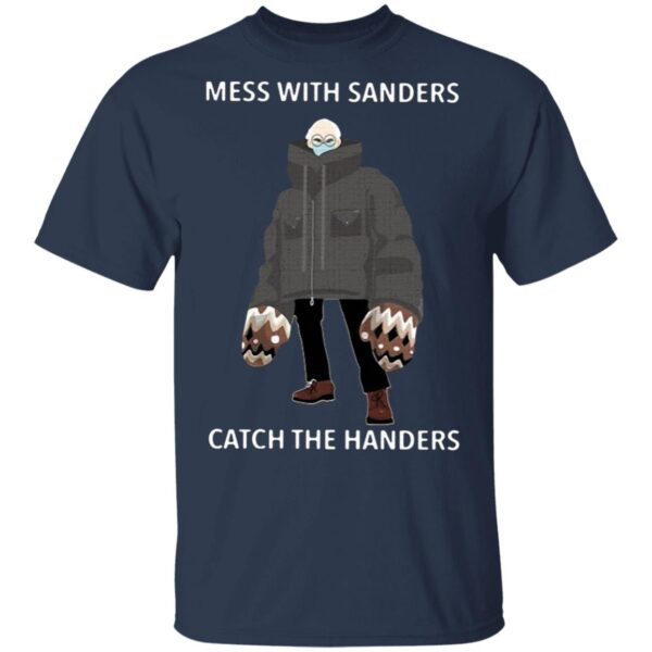 Mess with Sanders catch the handers T-Shirt