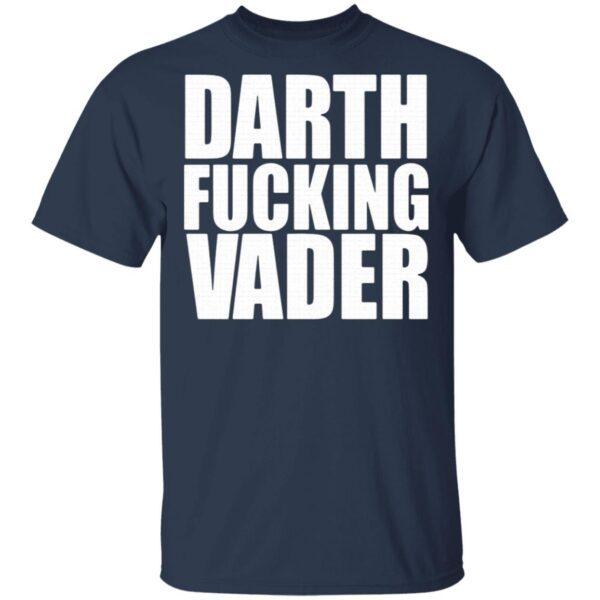 Darth fucking Vader T-Shirt