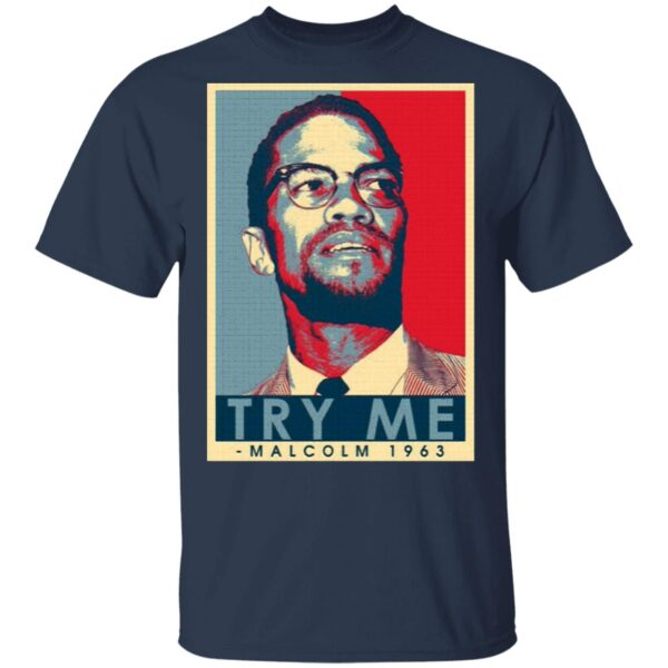 Malcolm X Try Me Hope Style T-Shirt