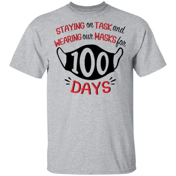 Staying on task and wearing our masks for 100 days T-Shirt