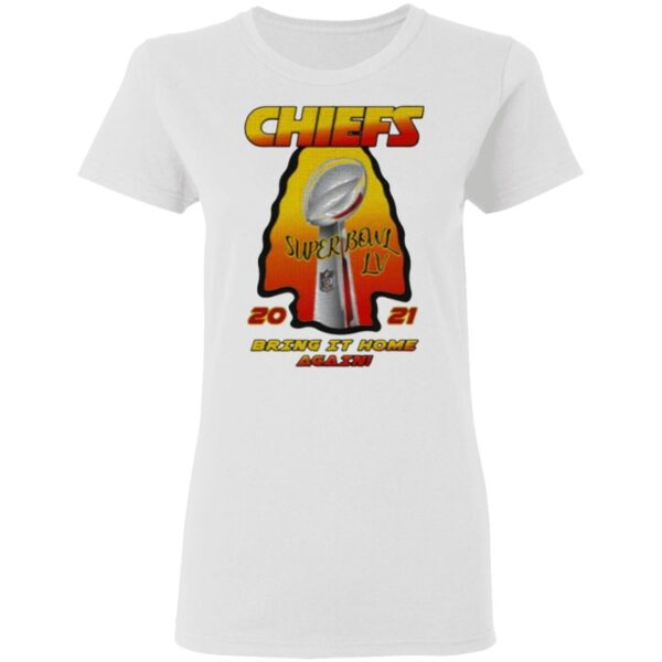 Kansas City Chiefs 2021 AFC Champions Super Bowl LV Bring It Home Again T-Shirt