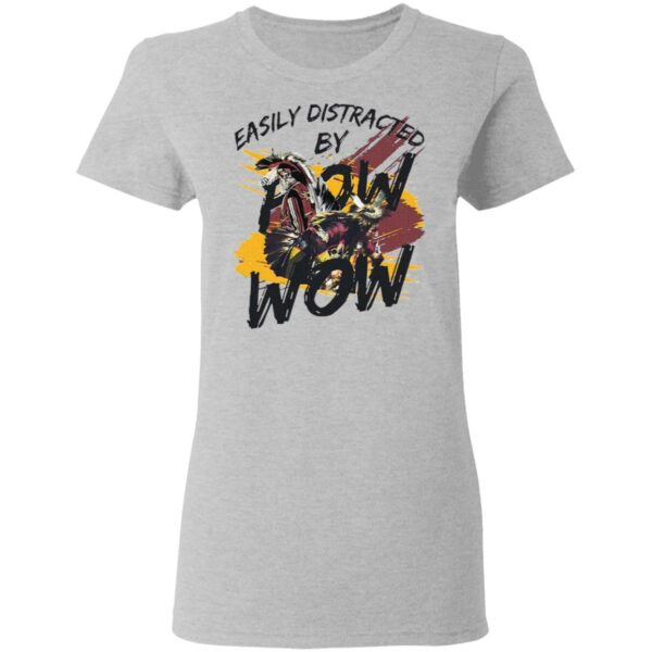 Easily Distracted By Bow And Wow T-Shirt
