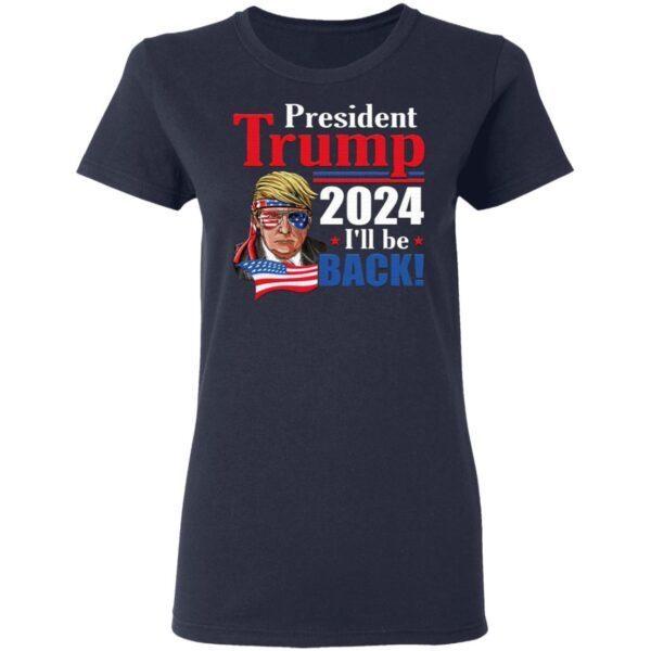 Trump 2024 I'll Be Back T-Shirt