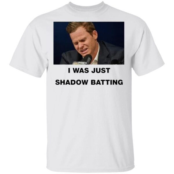 Steve smith I was just shadow batting T-Shirt