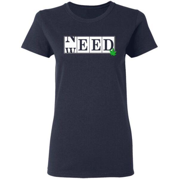 Need Weed Funny 420 Smoker Marijuana T-Shirt