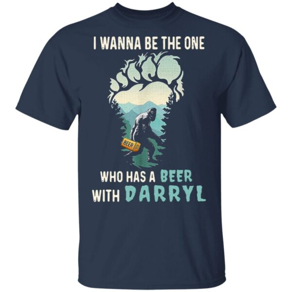 Bigfoot I Wanna Be The One Who Has A Beer With Darryl T-Shirt