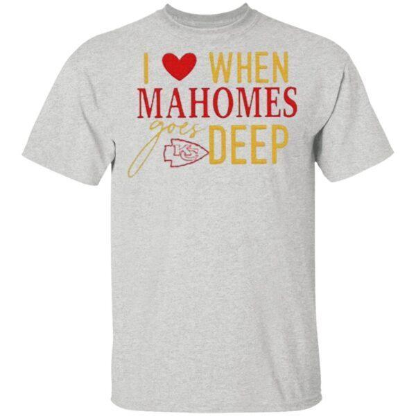 I Love When Mahomes Goes Deep Kc Chiefs NFL T-Shirt