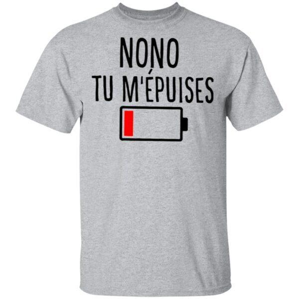 Nonon Tu M' Epuises T-Shirt