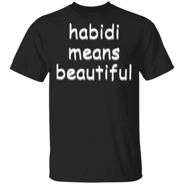 Habibi Means Beautiful T-Shirt