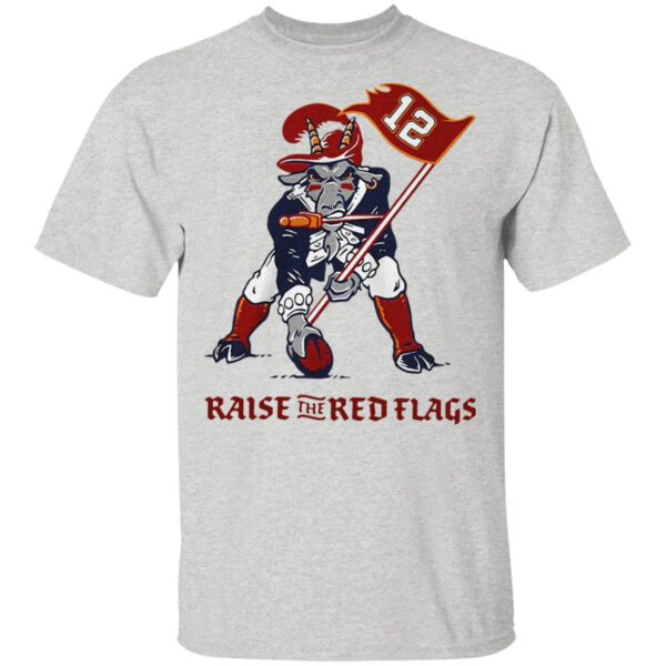 Raise the red flags Tampa Bay Buccaneers T-Shirt