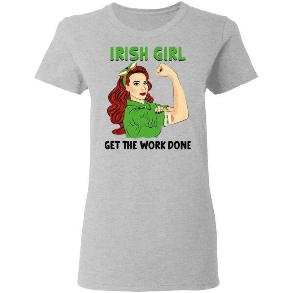 Irish Girl Get The Work Done T-Shirt