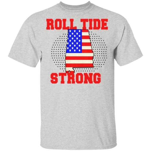 Roll Tide Strong American T-Shirt