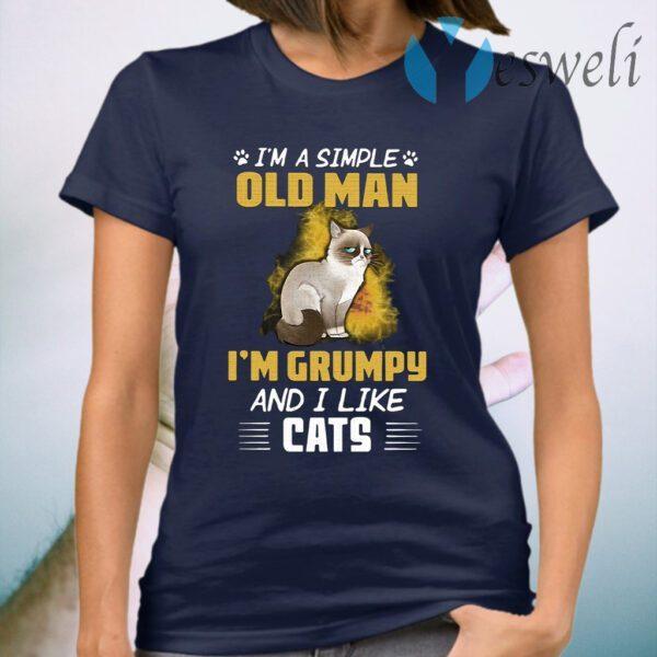 I'm A Simple Old Man I'm Grumpy And I Like Cats T-Shirt