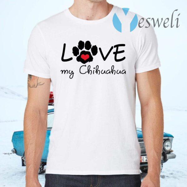 Love My Chihuahua T-Shirt
